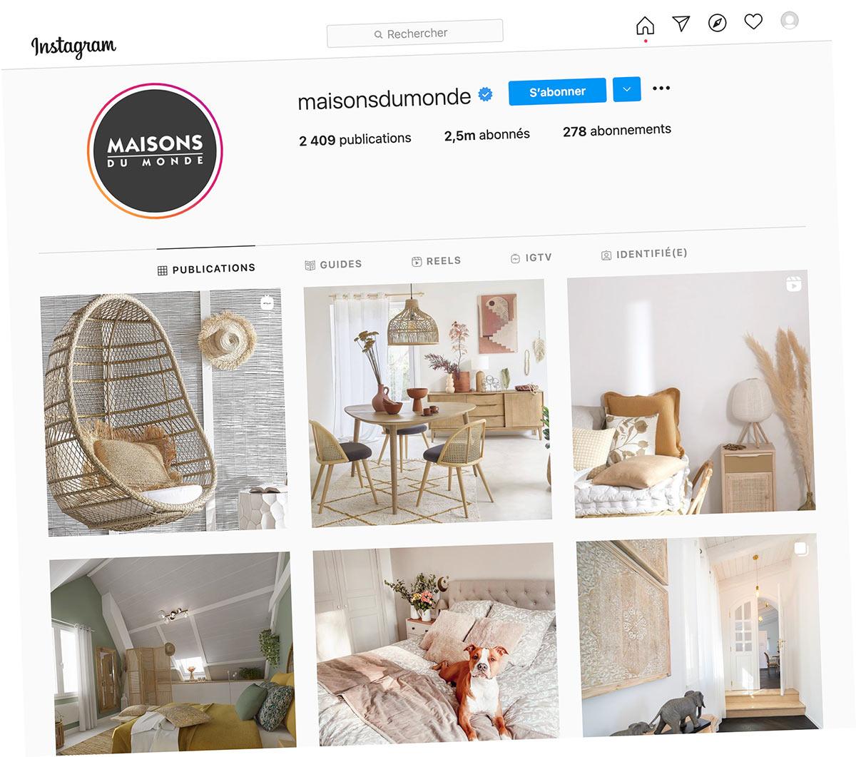 Pour une enseigne comme Maisons du Monde, être visible avec de belles photos sur Instagram est primordial. Les abonnés sont autant de porte-étendards de la marque.